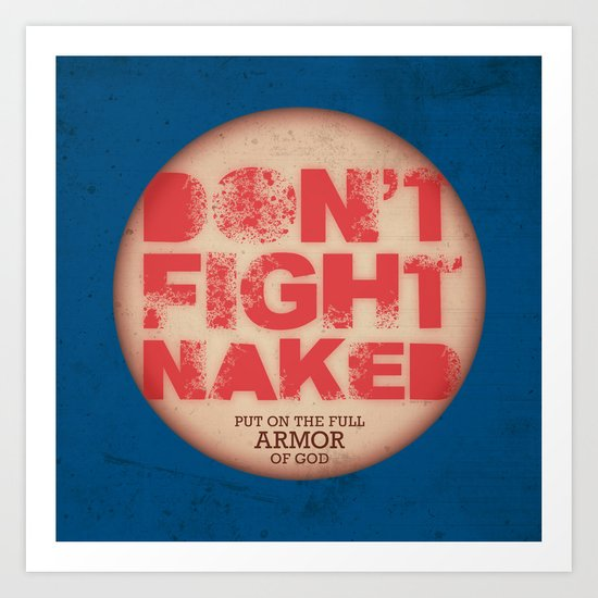 DON'T FIGHT NAKED Art Print