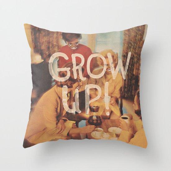 GROW UP! Throw Pillow