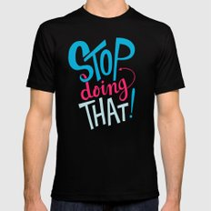 Stop Doing That! Mens Fitted Tee Black MEDIUM
