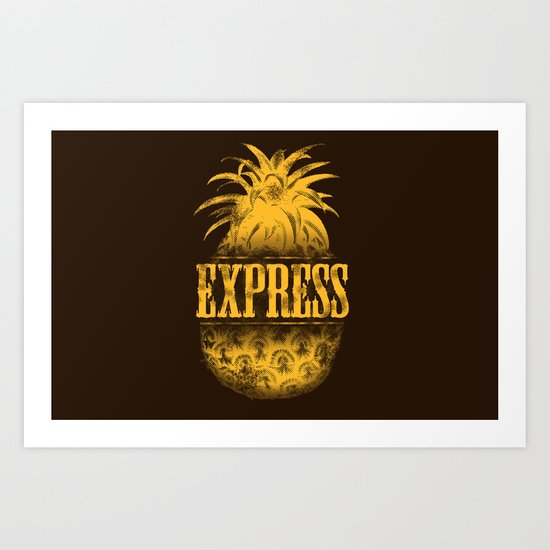Pinaeapple Express Art Print