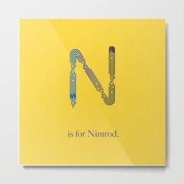 N is for Nimrod Metal Print