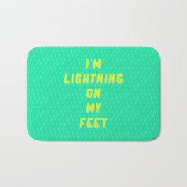 I'm Lightning On My Feet Bath Mat