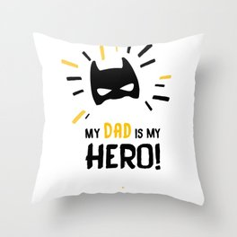 My Dad is my Hero! Throw Pillow