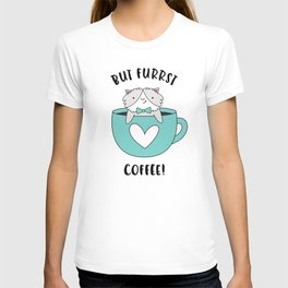But Furrst Coffee T-shirt