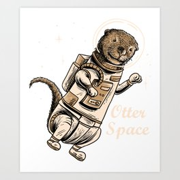 Space otter shirt  for cute otter ferret lovers Art Print
