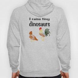 I raise tiny dinosaurs Hoody