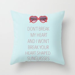 DON'T BREAK MY HEART Throw Pillow