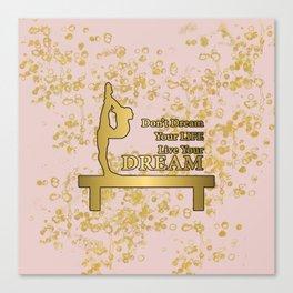 Live Your Dream Golden Gymnastics Graphic Design Canvas Print