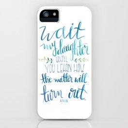 Wait My Daughter iPhone Case