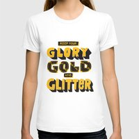 gold glitter T-shirts featuring Glory, Gold, Glitter by Vaughn Fender