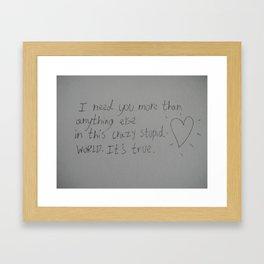 It's true Framed Art Print