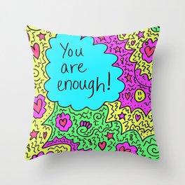 You are enough! Throw Pillow