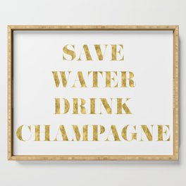 Save Water Drink Champagne Gold Serving Tray