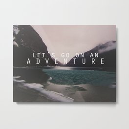 let's go on an adventure. Metal Print