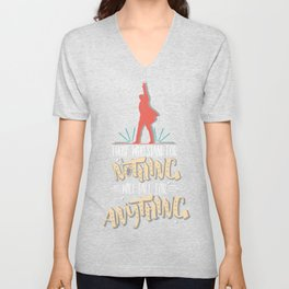 Those Who Stand For Nothing Will Fall For Anything - Hamilton Unisex V-Neck