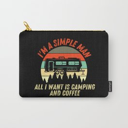 I'm A Simple Man - Coffee And Camping Carry-All Pouch