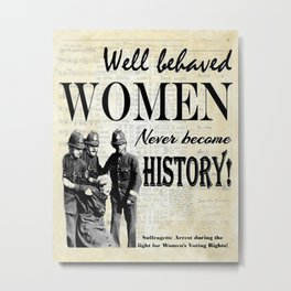 Women Misbehaving! Metal Print
