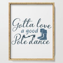 Gotta love a good pole dance Serving Tray