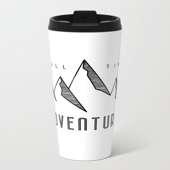 Full Time Adventurer Metal Travel Mug