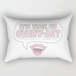 It's Time to Ovary-Act Rectangular Pillow