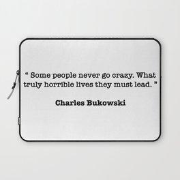 Charles Bukowski Quote Laptop Sleeve