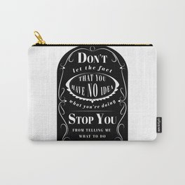 Don't Let the Fact... Carry-All Pouch