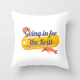Going In For The Krill Throw Pillow