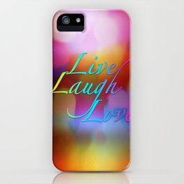 Live, Laugh, Love iPhone Case