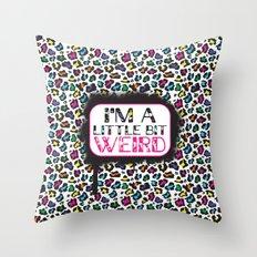 I'm a Little Bit Weird Wild Animal Pattern Throw Pillow