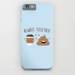 Always Together, Cute, Funny, Quote iPhone Case