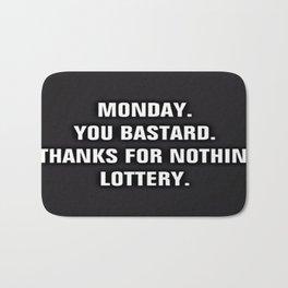Monday You Bastard - Thanks For Nothin' Lottery Bath Mat
