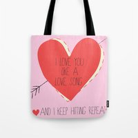 I Love You Like A Love Song  Tote Bag