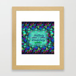 FEARFULLY AND WONDERFULLY MADE Floral Christian Typography God Bible Scripture Jesus Psalm Abstract Framed Art Print