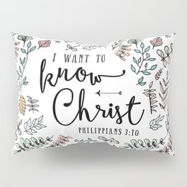 """""""I Want to Know Christ"""" Bible Verse - Color Pillow Sham"""