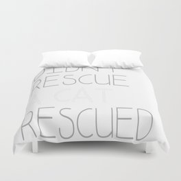 I Didnt Rescue A Cat Duvet Cover