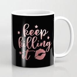 Keep Killing It Coffee Mug