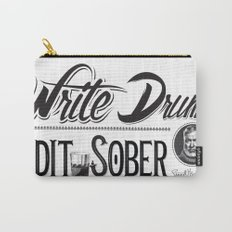 Write Drunk. Edit Sober Carry-All Pouch