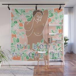 My Body My Choice Wall Mural