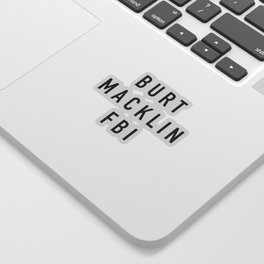 Burt Macklin FBI - Parks and Rec Sticker