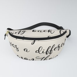 Alice in wonderland quote Fanny Pack