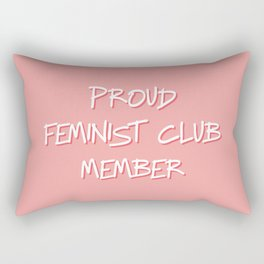 PROUD FEMINIST CLUB MEMBER Rectangular Pillow