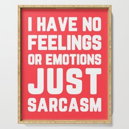 Just Sarcasm Funny Quote Serving Tray