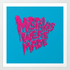 Mistakes were made. Art Print
