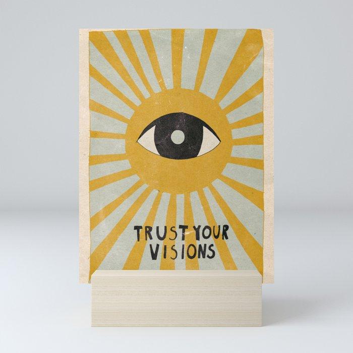 Trust your visions Mini Art Print
