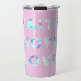 Faith Hope Love Pink & Blue Digital Design Travel Mug