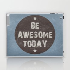 Be Awesome Today Poster Laptop & iPad Skin