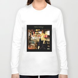 Pioneer Pathways: Hello Dolly! Long Sleeve T-shirt
