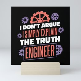 Engineer Quote gifts I don't argue I explain truth Mini Art Print