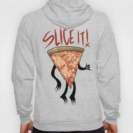 Any way you slice it... Hoody