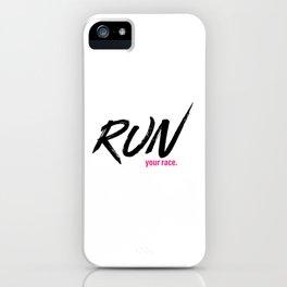 Run your race. iPhone Case